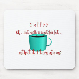 Coffee. . .not a vegetable mouse pad