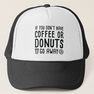Coffee Or Donuts Trucker Hat
