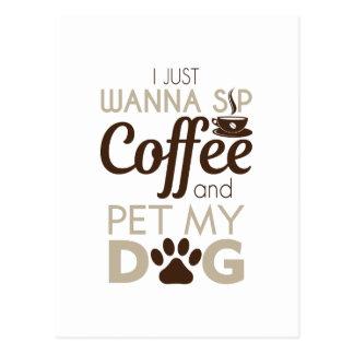Coffee Pet My Dog Postcard