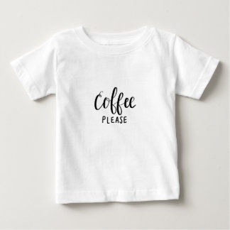 COFFEE PLEASE Calligraphy Baby T-Shirt