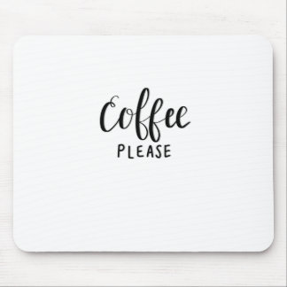 COFFEE PLEASE Calligraphy Mouse Pad