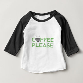 Coffee please - green and black. baby T-Shirt