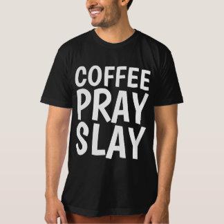 COFFEE PRAY SLAY Christian T-shirts