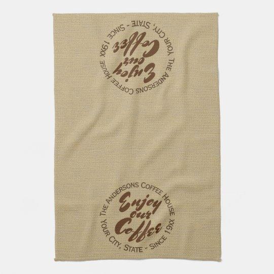 "Coffee Shop Logo ""Enjoy Our Cofffee"" Kitchen Towel"