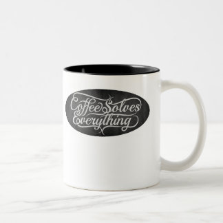 Coffee solves everything Cup