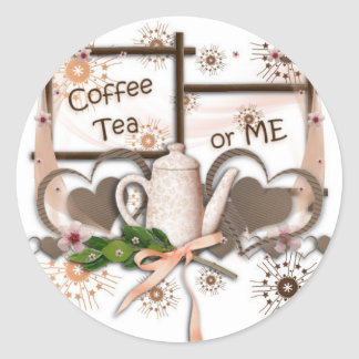 Coffee Tea or Me Classic Round Sticker