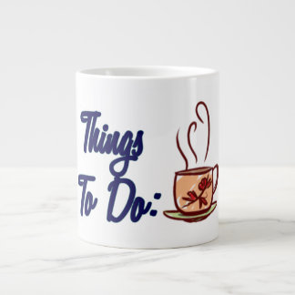 Coffee / Tea - Things to Do - To Do List Large Coffee Mug