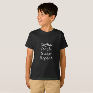 Coffee teach sleep repeat t shirt