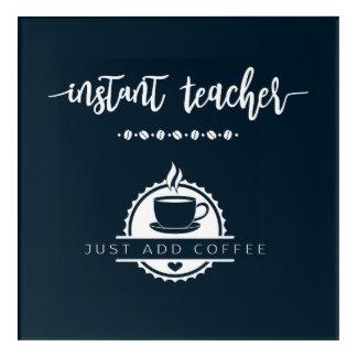 Coffee Teacher Gift Shirt. Funny Saying. Acrylic Print