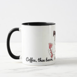 Coffee, then bacon, and then I can even Mug