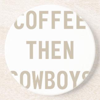 Coffee Then Cowboys Coaster