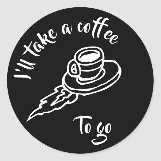 Coffee To Go - Black Classic Round Sticker