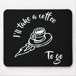 Coffee To Go - Black Mouse Pad