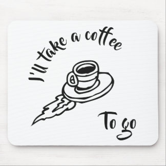 Coffee To Go Mouse Pad