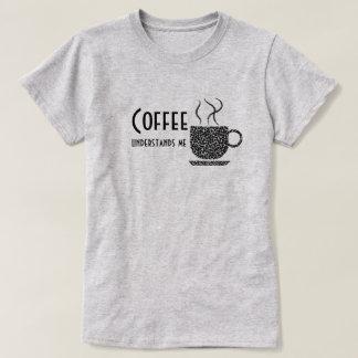 Coffee Understands/Black Letter-T-shirt/Hoodies T-Shirt