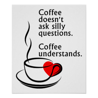 Coffee Understands Funny Poster