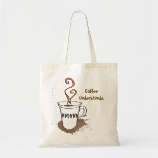 Coffee Understands Tote Bag