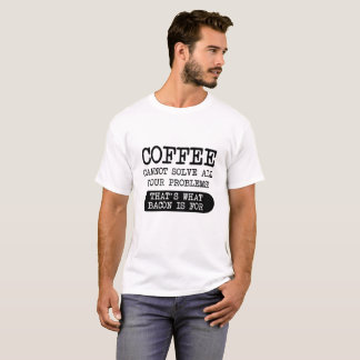 Coffee Versus Bacon Funny Tshirt