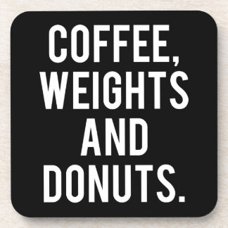 Coffee, Weights and Donuts - Funny Novelty Gym Coaster