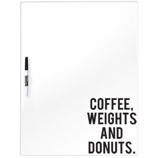 Coffee, Weights and Donuts - Funny Novelty Gym Dry Erase Board