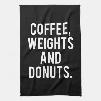 Coffee, Weights and Donuts - Funny Novelty Gym Kitchen Towel