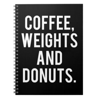 Coffee, Weights and Donuts - Funny Novelty Gym Notebooks