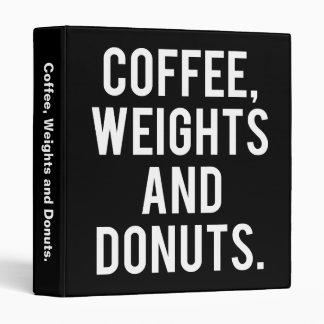 Coffee, Weights and Donuts - Funny Novelty Gym Vinyl Binder