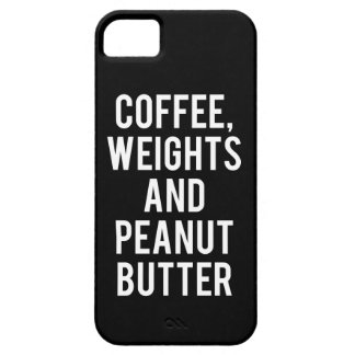 Coffee, Weights and Peanut Butter - Funny Novelty Case For The iPhone 5