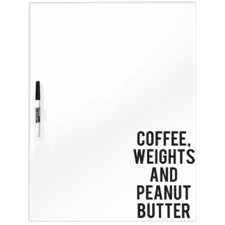 Coffee, Weights and Peanut Butter - Funny Novelty Dry Erase Board