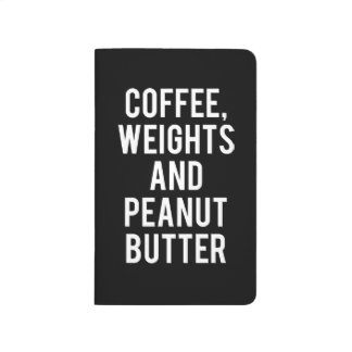 Coffee, Weights and Peanut Butter - Funny Novelty Journal