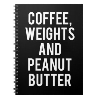 Coffee, Weights and Peanut Butter - Funny Novelty Notebook