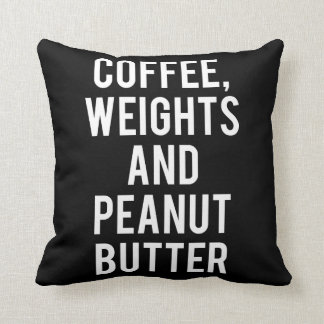 Coffee, Weights and Peanut Butter - Funny Novelty Throw Pillow