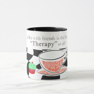 Coffee With Friends, is the best therapy. Mug