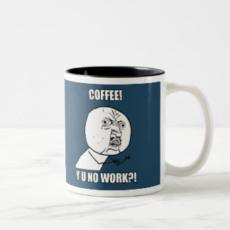 COFFEE! Y U NO WORK?! Two-Tone COFFEE MUG