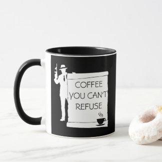 Coffee You Can't Refuse funny customizable black Mug