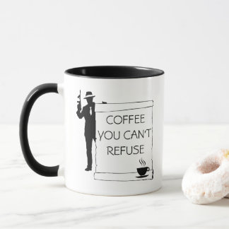 Coffee You Can't Refuse funny customizable Mug