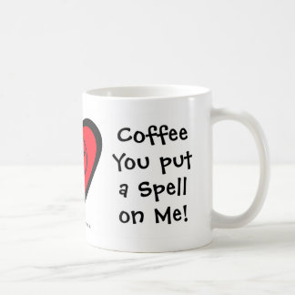 Coffee You Put a Spell on Me! Coffee-Addicts Mug