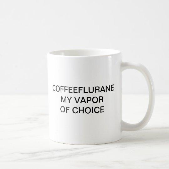 COFFEEFLURANE MY VAPOR OF CHOICE COFFEE MUG