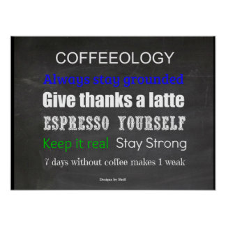 Coffeeology  Coffee Quotes to Live By Poster