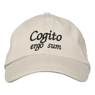 Cogito ergo sum I think therefore I am Embroidered Hat