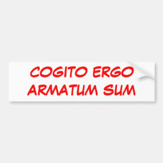 COGITO ERGOARMATUM SUM BUMPER STICKER