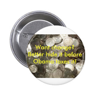 coins, Want change?  Better hide i... - Customized 2 Inch Round Button