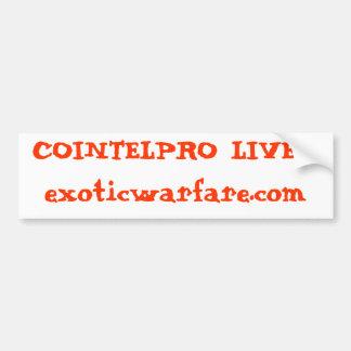 COINTELPRO LIVES!exoticwarfare.com Bumper Sticker