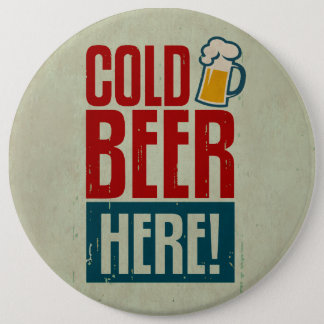 Cold Beer 6 Inch Round Button