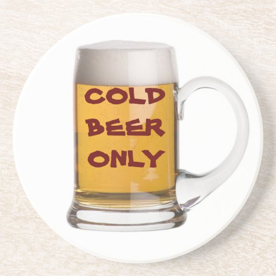 COLD BEER ONLY COASTER