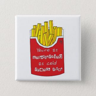 Cold French Fries 2 Inch Square Button