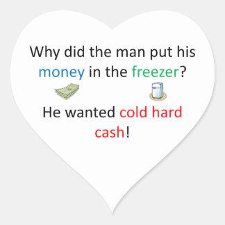Cold Hard Cash Joke Heart Sticker