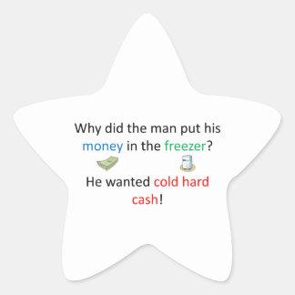 Cold Hard Cash Joke Star Sticker