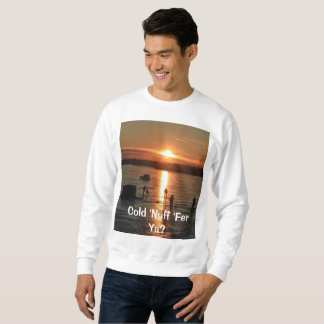 Cold Nuff? Sweatshirt