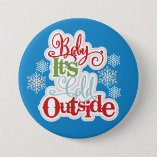 Cold Outside Winter - 3 inch Button